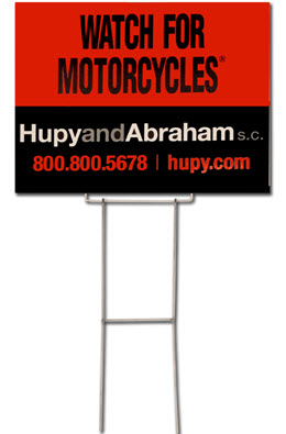 "FREE ""Watch For Motorcycles"" Yard Signs from Hupy and Abraham"