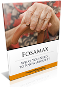Protect Your Bones! If You Have Taken Fosamax—You Must Read This FREE Report