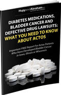 Important FREE Report For Actos Patients Who Have Developed Bladder Cancer in Iowa, Illinois or Wisconsin