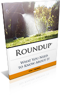 Roundup®: What You Need to Know About It