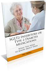An Important Report About SGLT2 Inhibitors for People with Type 2 Diabetes and Those Who Love Them
